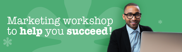 Marketing workshop to help you succeed!