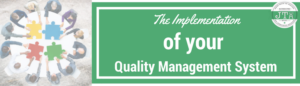 The Implementation of your Quality Management System