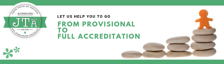 Let us help you to go from Provisional to Full Accreditation