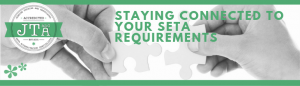 Staying connected to your SETA requirements